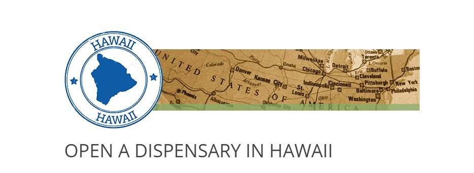 How to open a Dispensary in Hawaii