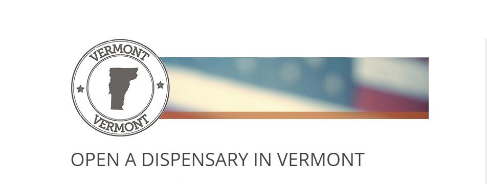 How to open a Dispensary in Vermont