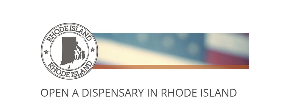 How to open a Dispensary in Rhode Island