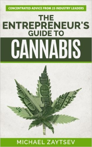 The Entrepreneur's Guide to Cannabis