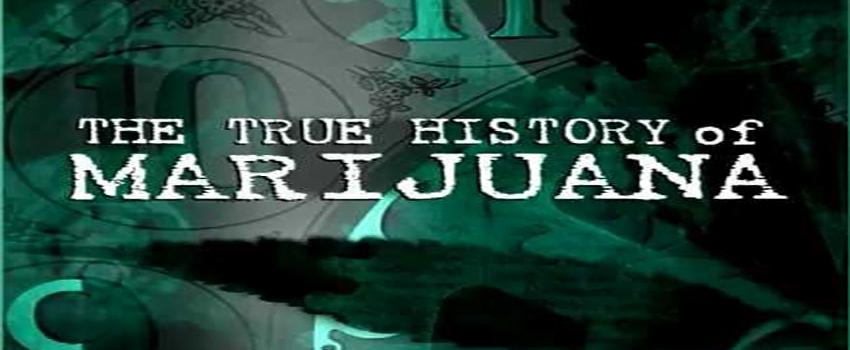 The True History of Marijuana