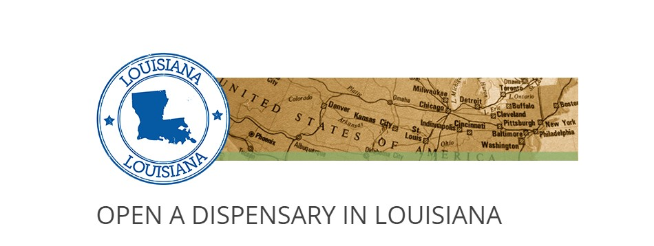 How to open a Dispensary in Louisiana