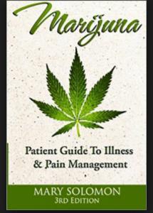 MARIJUANA - Guide to Illness and Pain Management (Mary Solomon)